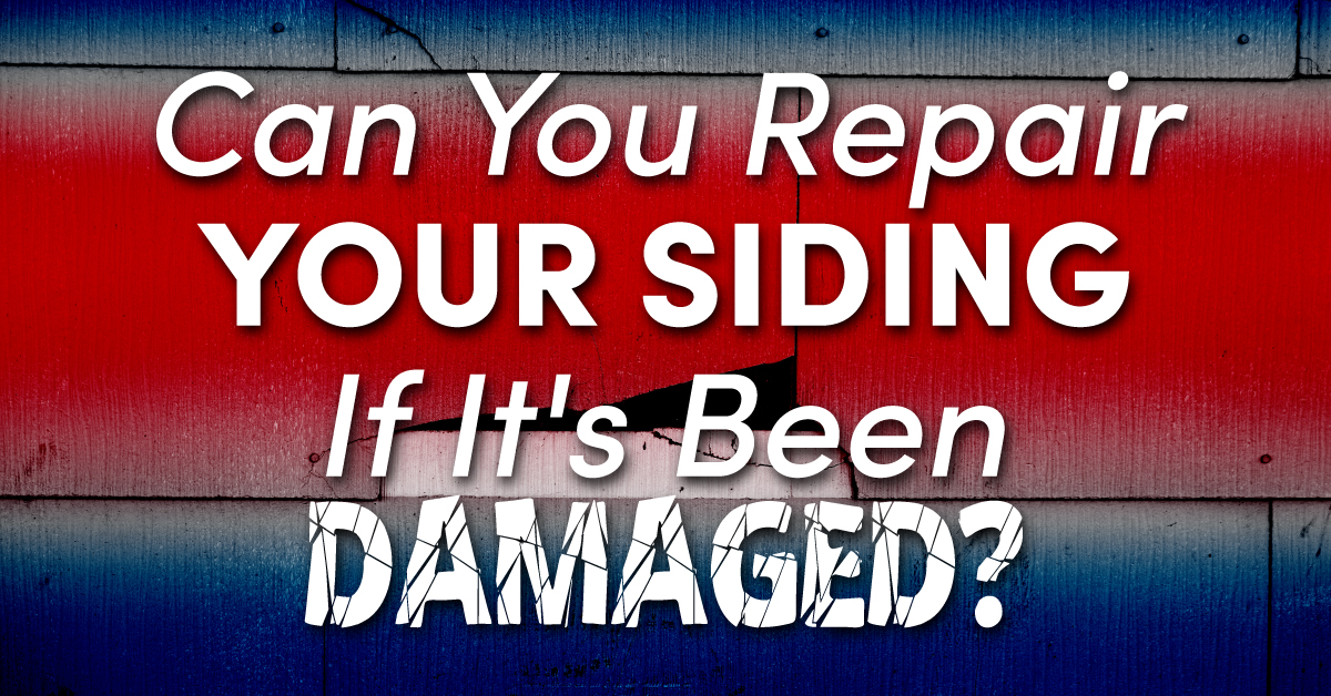 Can You Repair Your Siding If It's Been Damaged?